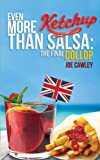 Joe Cawley Even More Ketchup than Salsa: The Final Dollop: 2
