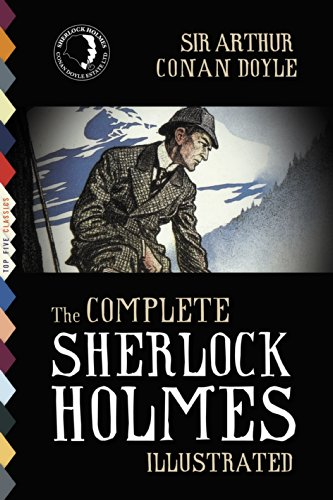 Free Kindle Book : The Complete Sherlock Holmes (Illustrated) (Top Five Classics Book 17)