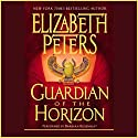 Guardian of the Horizon: The Amelia Peabody Series, Book 16 (       UNABRIDGED) by Elizabeth Peters Narrated by Barbara Rosenblat