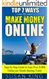 Top 7 Ways to Make Money Online: Step-by-Step Guide to Earn Over $1000 Online per Month Starting Today