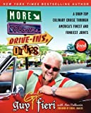 More Diners, Drive-ins and Dives: A Drop-Top Culinary Cruise Through Americas Finest and Funkiest Joints 1st (first) Edition by Fieri, Guy, Volkwein, Ann [2009]