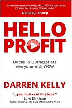 HELLO PROFIT: Outsell & Outnegotiate Everyone With WOW