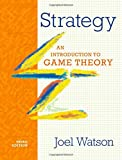 Strategy: An Introduction to Game Theory (Third Edition)