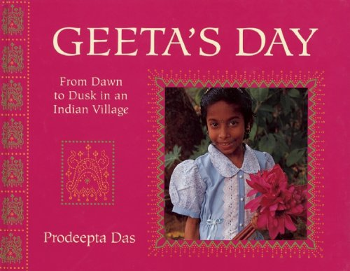 Geeta's Day: From Dawn to Dusk in an Indian Village (A Child's Day)