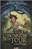 """Afficher """"Chroniques de la tour n° 4 L'Elfe Fenris"""""""