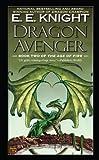 Dragon Avenger (0451461223) by E. E. Knight