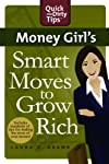 Money Girl&#39;s Smart Moves to Grow Rich