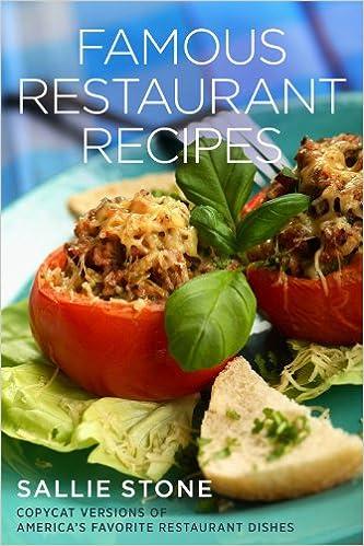 Famous Restaurant Recipes: Copycat Versions Of America's Favorite Restaurant Dishes