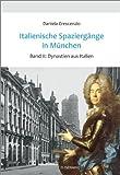 Italienische Spaziergänge in München, Bd.2: Dynastien aus Italien