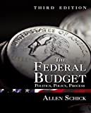 The Federal Budget: Politics, Policy, Process