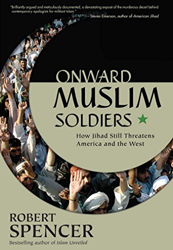 Onward Muslim Soldiers: How Jihad Still Threatens America and the West, Spencer, Robert