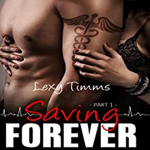 Saving Forever - Part 1 (       UNABRIDGED) by Lexy Timms Narrated by Elizabeth Meadows