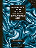 OConnors Texas Rules * Civil Trials 2014