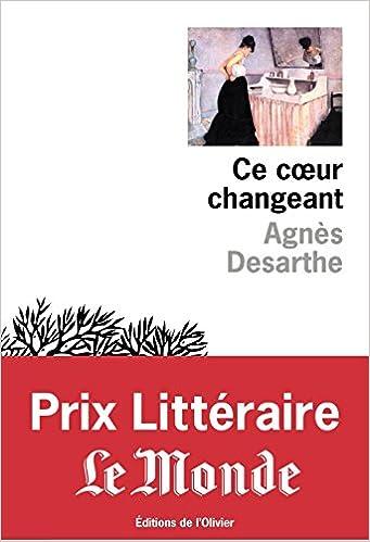 Agnès Desarthe (Août 2015) - Ce coeur changeant
