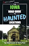 img - for The Iowa Road Guide to Haunted Locations book / textbook / text book