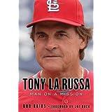 Tony La Russa: Man on a Mission ~ Rob Rains