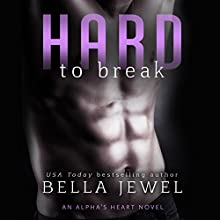 Hard to Break Audiobook by Bella Jewel Narrated by Carly Robins