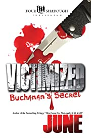 Victimized - Buchanan's Secret (A FourShadough Publishing Title)