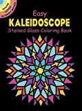 img - for Easy Kaleidoscope Stained Glass Coloring Book (Dover Stained Glass Coloring Book) book / textbook / text book
