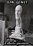L'atelier d'Alberto Giacometti (French Edition) (2070786315) by Jean Genet