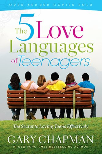 The 5 Love Languages of Teenagers: The Secret of Loving Teens Effectively