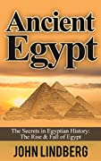 Learn the Secrets of Ancient Egypt, One of the Most Successful Civilizations in the World!~ READ FREE WITH KINDLE UNLIMITED ~BONUS RIGHT AFTER THE CONCLUSION - ACT NOW BEFORE GONE!Ancient Egypt is full of mysteries. From the creation of the mummies t...