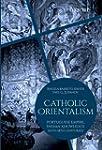 Catholic Orientalism: Portuguese Empi...