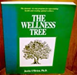 The Wellness Tree: The Dynamic Six-Step Program for Rejuvenating Health and Creating Optimal Wellness (0936663081) by O'Brien, Justin
