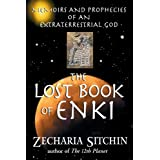 The Lost Book of Enki: Memoirs and Prophecies of an Extraterrestrial God ~ Zecharia Sitchin