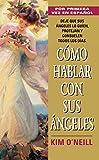 Como Hablar Con Sus Angeles (Spanish Edition)