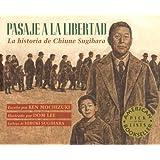 "Pasaje a La Libertad / Passage to Freedom: La Historia De Chiune Sugihara / The True Story of Chiune Sugihara, the ""Japanese Schindler"" (Spanish Edition)"