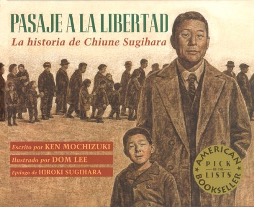 "Pasaje a La Libertad / Passage to Freedom: La Historia De Chiune Sugihara / The True Story of Chiune Sugihara, the ""Japanese Schindler"" (Spanish Edition)"