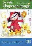 Le Petit Chaperon Rouge. Graine de Lecture (Lernmaterialien)