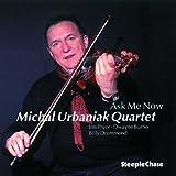 Ask Me Now by Michal Urbaniak (2000-01-01)