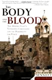 img - for The Body and the Blood: The Middle East's Vanishing Christians and the Possibility for Peace Paperback December 24, 2002 book / textbook / text book