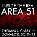 Inside the Real Area 51: The Secret History of Wright Patterson (       UNABRIDGED) by Thomas Carey, Donald Schmitt Narrated by Paul Boehmer