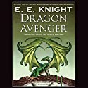Dragon Avenger: Age of Fire, Book 2 (       UNABRIDGED) by E. E. Knight Narrated by David Drummond