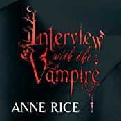 Interview With The Vampire: The Vampire Chronicles, Book 1 | Anne Rice