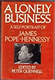 img - for Lonely Business: A Self Portrait of James Pope-Hennessy book / textbook / text book