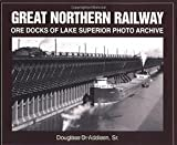 Great Northern Railway Ore Docks of Lake Superior Photo Archive