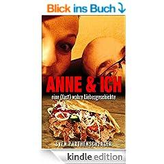 Anne & ich: eine (fast) wahre Liebesgeschichte