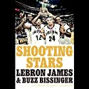 Shooting Stars (       UNABRIDGED) by LeBron James Narrated by Moe Irvin