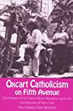 img - for Oxcart Catholicism on 5th Aven: (Notre Dame Studies in American Catholicism) book / textbook / text book