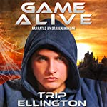 Game Alive: A Science-Fiction Adventure Novel | Trip Ellington