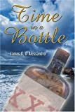 img - for Time in a Bottle by D'Alessandro, James G. (2002) Paperback book / textbook / text book