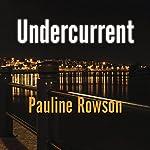 Undercurrent   Pauline Rowson