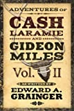 Adventures of Cash Laramie and Gideon Miles Vol. II (Cash Laramie & Gideon Miles Series Book 2)