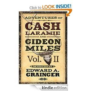 Adventures of Cash Laramie and Gideon Miles Vol. II