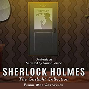 Sherlock Holmes: The Gaslight Collection Audiobook