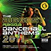 Biggest Ragga Dancehall Anthems 2011